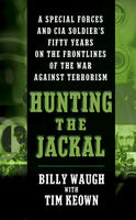 Hunting the Jackal, Billy Waugh, Tim Keown