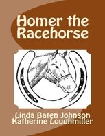 Homer the Racehorse, Katherine Loughmiller, Linda Baten Johnson