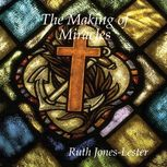 Making of Miracles, Ruth Jones-Lester