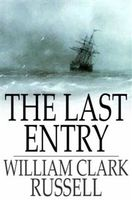 Last Entry, William Clark Russell