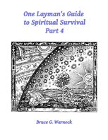 One Layman's Guide to Spiritual Survival, Part 4, Bruce Warnock