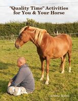 """Quality Time"" Activities for You & Your Horse, Andree Ralph"