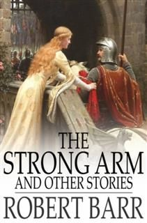 The Strong Arm, Robert Barr