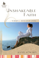 Unshakeable Faith, Kathy Howard