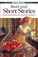 Best-Loved Short Stories, Anton Chekhov, Edgar Allan Poe, Gustave Flaubert, James Joyce, Joseph Rudyard Kipling