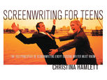 Screenwriting for Teens, Christina Hamlett