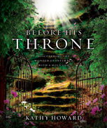 Before His Throne, Kathy Howard
