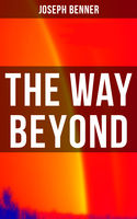 The Way Beyond, Joseph Benner