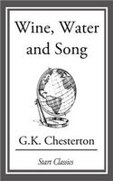 Wine, Water and Song, G.K.Chesterton