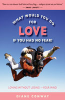 What Would You Do for Love If You Had No Fear, Diane Conway