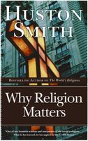 Why Religion Matters, Huston Smith