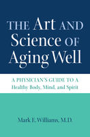Art and Science of Aging Well, Mark Williams