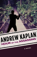 Hour of the Assassins, Andrew Kaplan