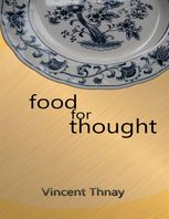 Food for Thought, Vincent Thnay