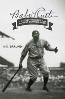 Babe Ruth & the 1927 Yankees have the Best Summer Ever, W.G.Braund