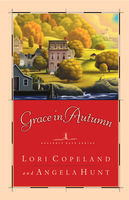 Grace in Autumn, Angela Hunt, Lori Copeland