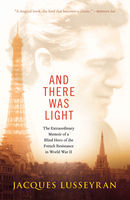 And There Was Light, Jacques Lusseyran