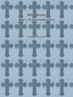 Bible Stories Book 2 – The Story of Adam and Eve, Elisabeth Smithard