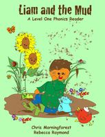 Liam and the Mud – A Level One Phonics Reader, Chris Morningforest, Rebecca Raymond