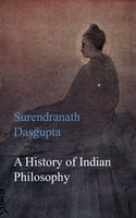A History of Indian Philosophy, Surendranath Dasgupta
