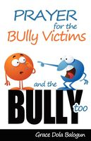 Prayer For The Bully Victims And The Bully Too, None Grace Dola Balogun None