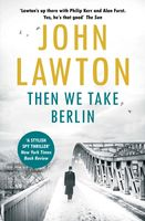 Then We Take Berlin, John Lawton