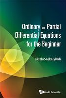 Ordinary and Partial Differential Equations for the Beginner, László Székelyhidi