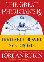 The Great Physician's Rx for Irritable Bowel Syndrome, Jordan Rubin