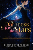 For Darkness Shows the Stars, Diana Peterfreund