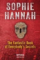 The Fantastic Book of Everybody's Secrets, Sophie Hannah
