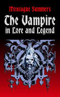 The Vampire in Lore and Legend, Montague Summers