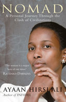 Nomad: A Personal Journey Through the Clash of Civilizations, Ayaan Hirsi Ali