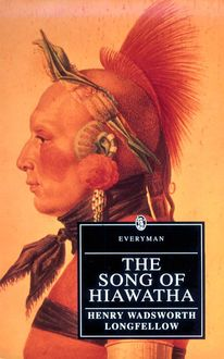 The Song of Hiawatha, Henry Wadsworth Longfellow