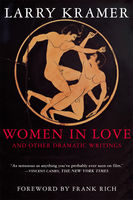 Women in Love and Other Dramatic Writings, Larry Kramer