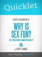 Quicklet on Jared Diamond's Why Is Sex Fun? (CliffsNotes-like Book Summary), Scott James