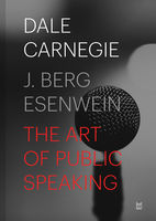 The Art of Public Speaking, Dale Carnegie
