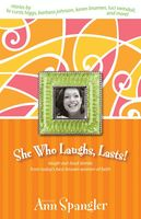 She Who Laughs, Lasts!, Ann Spangler