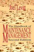 Handbook of Maintenance Management, Joel Levitt