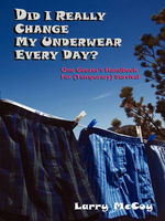 Did I Really Change My Underwear Every Day?, Larry McCoy
