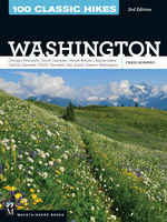 100 Classic Hikes: Washington, 3rd Edition, Craig Romano
