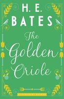 The Golden Oriole, H.E.Bates