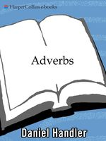 Adverbs, Daniel Handler