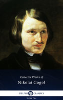 Delphi Complete Works of Nikolai Gogol (Illustrated), Nikolai Gogol