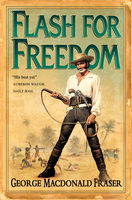 Flash for Freedom! (The Flashman Papers, Book 5), George MacDonald Fraser