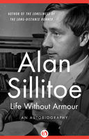 Life Without Armour, Alan Sillitoe