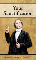 Your Sanctification, Charles Spurgeon