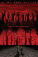 The End Games, T.Michael Martin