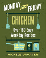 Monday-to-Friday Chicken, Michele Urvater