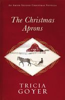 The Christmas Aprons, Tricia Goyer