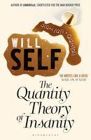 The Quantity Theory of Insanity, Will Self